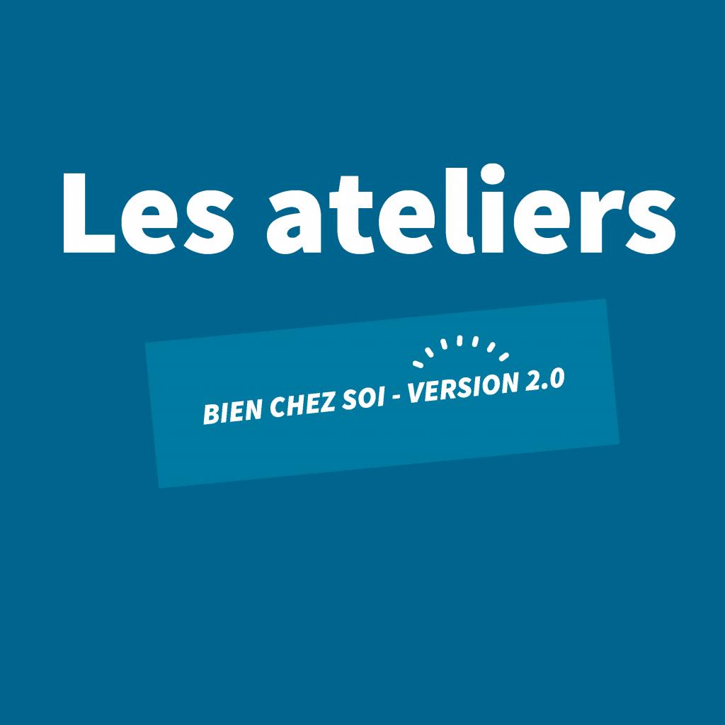 Les ateliers bien chez soi 2.0 . SOLIHA Nouvelle Aquitaine . Newsletter 7